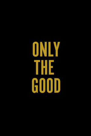 Only the Good